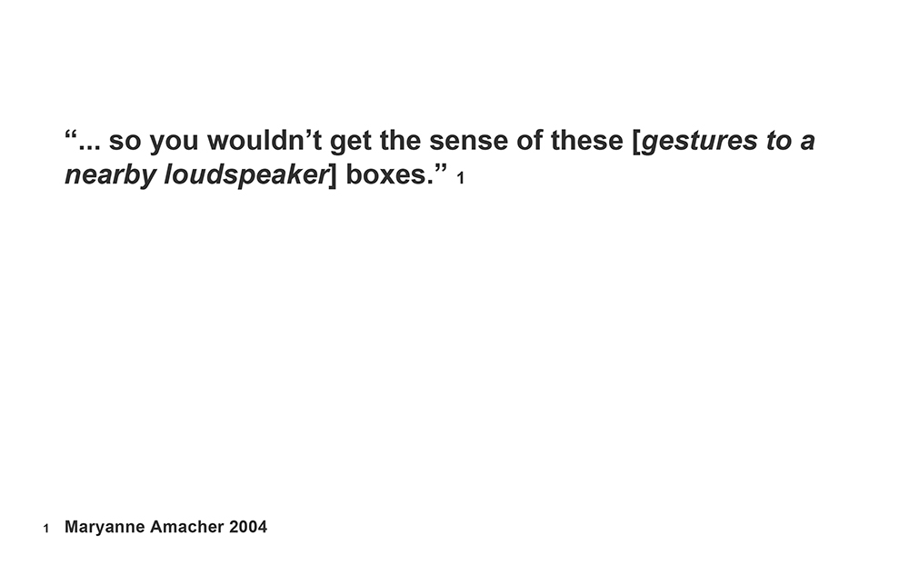 """Dense Boogie"" - ' So you wouldn't get a sense of these . . . ' Maryanne Amacher 2004 (wall text 2011)"